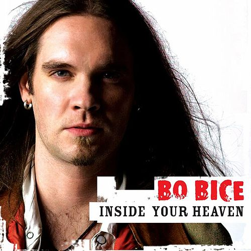 Play & Download Inside Your Heaven by Bo Bice | Napster