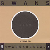 Play & Download Swans Are Dead Live'95-'97 - Disc 1 by Swans | Napster