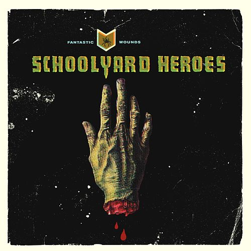 Play & Download Fantastic Wounds by Schoolyard Heroes | Napster