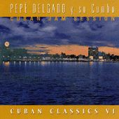 Cuban Jam Session-Cuban Classic VI by Pepe Delgado