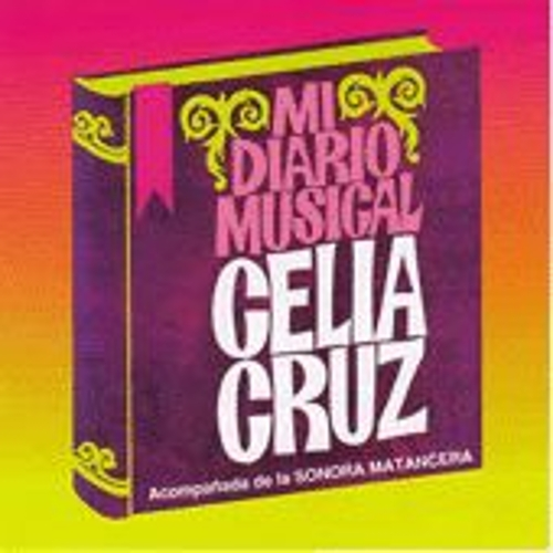 Play & Download Mi Diario Musical by Celia Cruz | Napster
