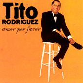 Play & Download Amor Por Favor by Tito Rodriguez | Napster