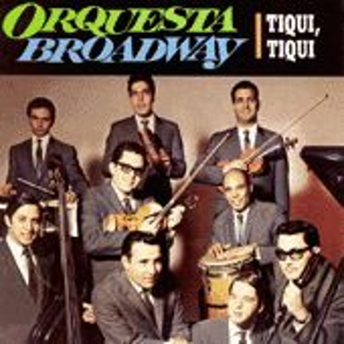 Play & Download Tiqui, Tiqui by Orquesta Broadway | Napster