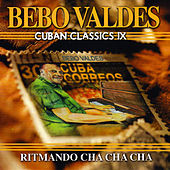 Play & Download Cuban Classics IX by Bebo Valdes | Napster