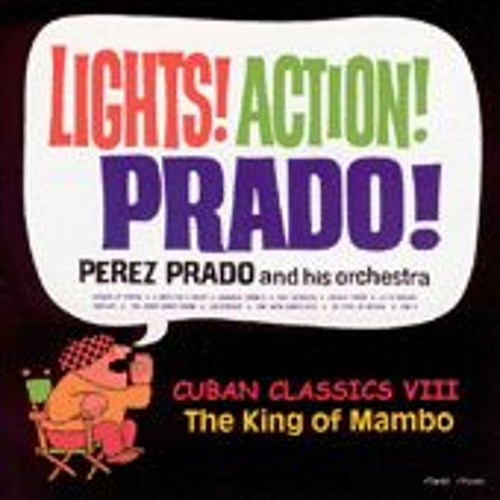 Lights! Action! Prado! by Perez Prado