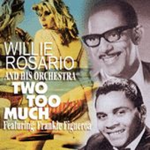 Two Too Much by Willie Rosario