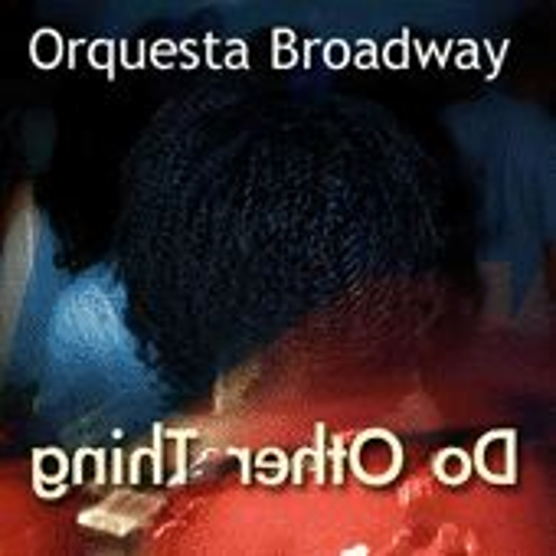 Do Their Thing by Orquesta Broadway