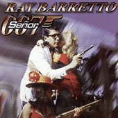 Play & Download Senor 007 by Ray Barretto | Napster
