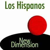 Play & Download New Dimensions by Los Hispanos | Napster