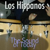 Play & Download The Sound Of Today by Los Hispanos | Napster