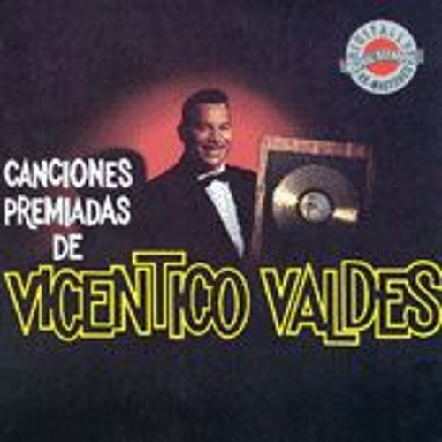 Play & Download Canciones Premiadas De Vicentico Valdes by Vicentico Valdes | Napster