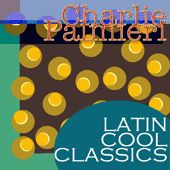 Play & Download Latin Cool Classics by Charlie Palmieri | Napster