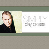 Simply Clay Crosse by Clay Crosse