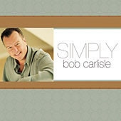 Play & Download Simply Bob Carlisle by Bob Carlisle | Napster