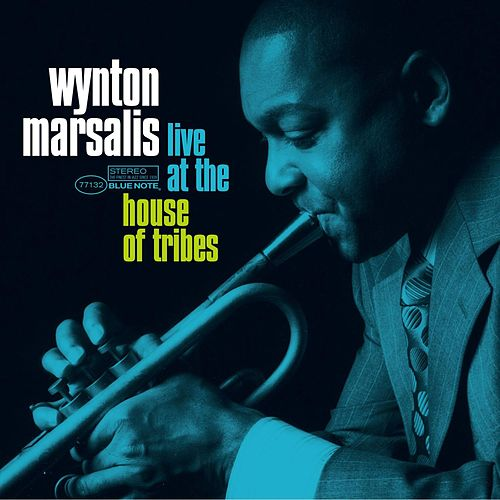 Play & Download Live at the House of Tribes by Wynton Marsalis | Napster