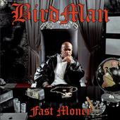 Fast Money by Birdman