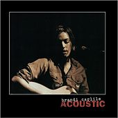 Acoustic by Brandi Carlile