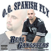 Play & Download Real Gangsters by O.G. Spanish Fly | Napster