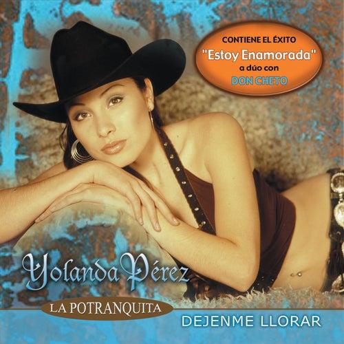 Play & Download Dejenme Llorar by Yolanda Perez | Napster