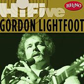 Play & Download Rhino Hi-five: Gordon Lightfoot by Gordon Lightfoot | Napster