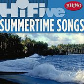 Play & Download Rhino Hi-five: Summertime Songs by Various Artists | Napster