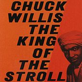 Play & Download The King Of The Stroll by Chuck Willis | Napster