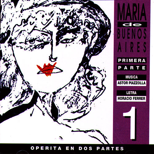 Play & Download Maria de Buenos Aires vol. 1 by Astor Piazzolla | Napster