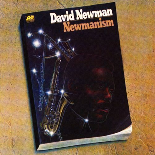 Play & Download Newmanism by David 'Fathead' Newman | Napster