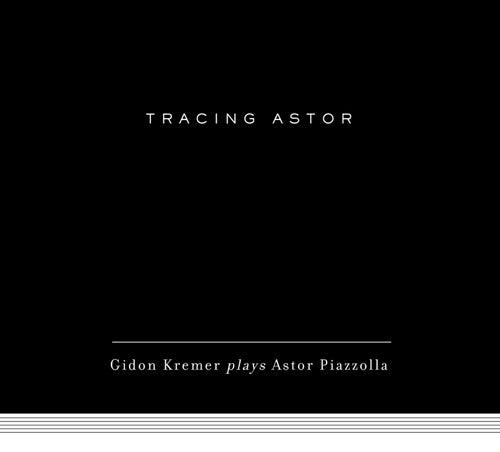 Tracing Astor by Gidon Kremer