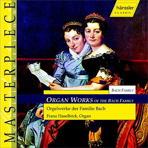 Play & Download Orgelwerke Der Familie Bach by Johann Sebastian Bach | Napster