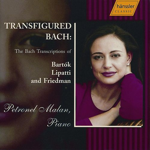 Bach Transfigured - Transcriptions Of Bartok, Lipatti, Friedman by Johann Sebastian Bach