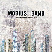 Play & Download The Loving Sounds Of Static by Mobius Band | Napster