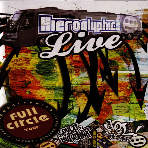 Play & Download Live Full Circle Tour by Hieroglyphics | Napster