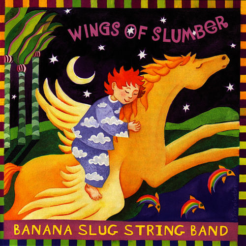 Wings Of Slumber by Banana Slug String Band