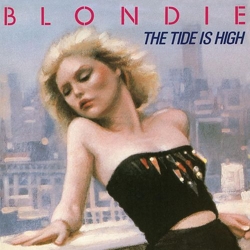 The Tide Is High by Blondie