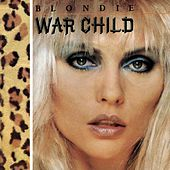 Play & Download War Child by Blondie | Napster