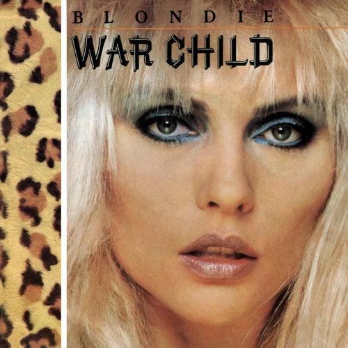 Play & Download War Child by Blondie | Napster