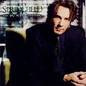 The Day After Yesterday by Rick Springfield