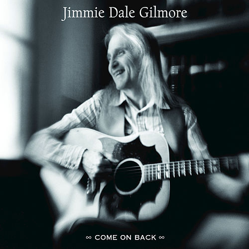 Come On Back by Jimmie Dale Gilmore