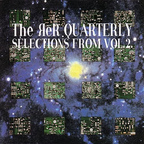 The ReR Quarterly, Selections From Vol. 2 by Various Artists