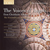 The Voices Of Angels/eton Choirbook Volume V by The Sixteen