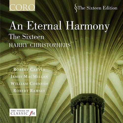 An Eternal Harmony by The Sixteen