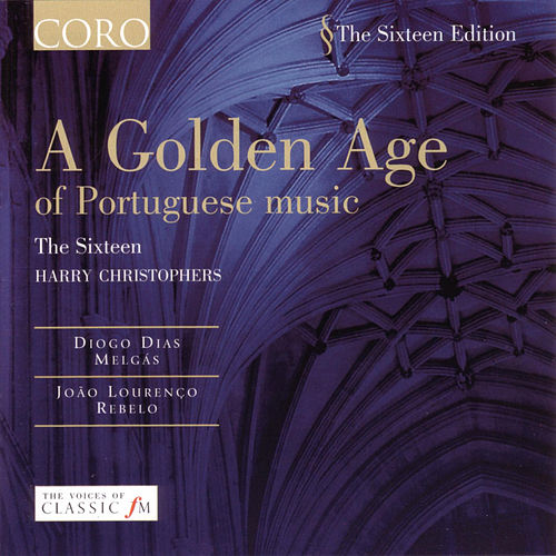 Play & Download A Golden Age Of Portuguese Music by The Sixteen | Napster