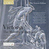 Victoria: The Mystery Of The Cross by The Sixteen