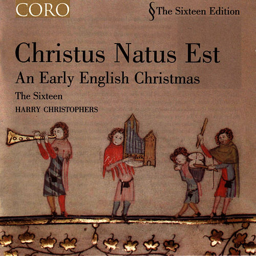 Play & Download Christus Natus Est/an Early English Christmas by The Sixteen | Napster