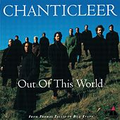 Play & Download Out Of This World by Chanticleer | Napster