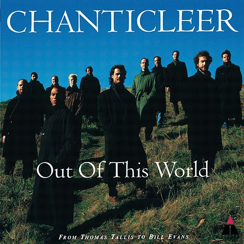 Out Of This World by Chanticleer