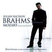 Play & Download Mozart : Violin Concerto No. 3 in G K216 & Brahms : Violin Concerto in D Op.77 by Julian Rachlin | Napster