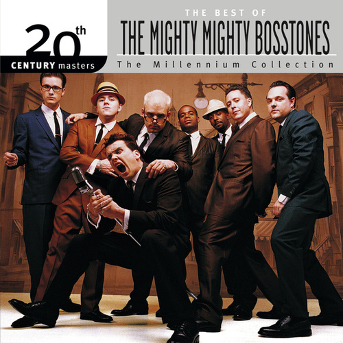 Play & Download Best Of/20th Century by The Mighty Mighty Bosstones | Napster