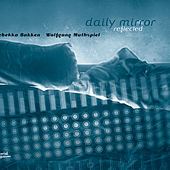 Play & Download Daily Mirror Reflected by Rebekka Bakken | Napster